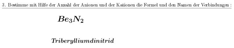 Hier der systematische Name für die Verbindung aus Beryllium und Stickstoff.